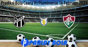 Prediksi Bola Ceara Vs Fluminense 16 Februari 2021