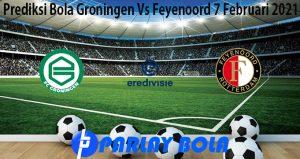 Prediksi Bola Groningen Vs Feyenoord 7 Februari 2021