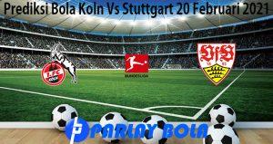 Prediksi Bola Koln Vs Stuttgart 20 Februari 2021