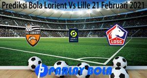 Prediksi Bola Lorient Vs Lille 21 Februari 2021