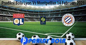 Prediksi Bola Lyon Vs Montpellier 14 Februari 2021