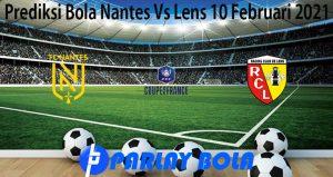 Prediksi Bola Nantes Vs Lens 10 Februari 2021