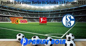 Prediksi Bola Union Berlin Vs Schalke 13 Februari 2021