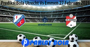 Prediksi Bola Utrecht Vs Emmen 27 Februari 2021