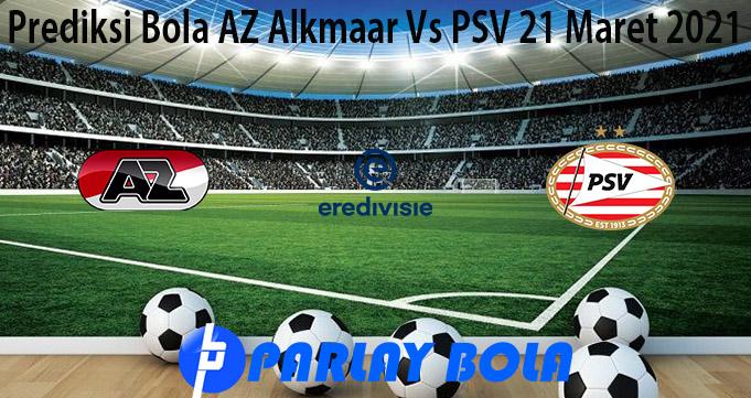 Prediksi Bola AZ Alkmaar Vs PSV 21 Maret 2021