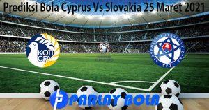 Prediksi Bola Cyprus Vs Slovakia 25 Maret 2021