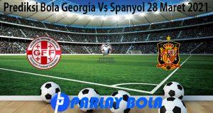 Prediksi Bola Georgia Vs Spanyol 28 Maret 2021