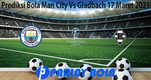 Prediksi Bola Man City Vs Gladbach 17 Maret 2021