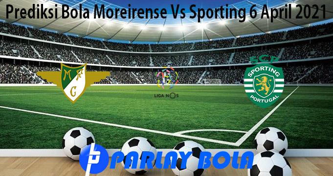 Prediksi Bola Moreirense Vs Sporting 6 April 2021