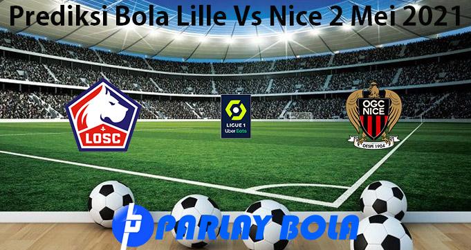 Prediksi Bola Lille Vs Nice 2 Mei 2021