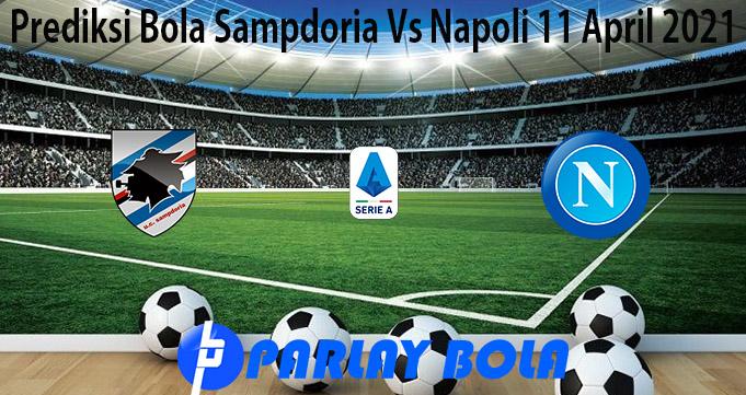 Prediksi Bola Sampdoria Vs Napoli 11 April 2021