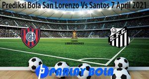 Prediksi Bola San Lorenzo Vs Santos 7 April 2021
