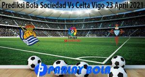 Prediksi Bola Sociedad Vs Celta Vigo 23 April 2021