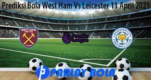 Prediksi Bola West Ham Vs Leicester 11 April 2021