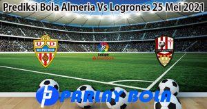 Prediksi Bola Almeria Vs Logrones 25 Mei 2021