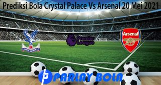 Prediksi Bola Crystal Palace Vs Arsenal 20 Mei 2021