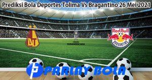 Prediksi Bola Deportes Tolima Vs Bragantino 26 Mei 2021