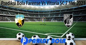 Prediksi Bola Farense Vs Vitoria SC 7 Mei 2021