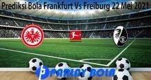 Prediksi Bola Frankfurt Vs Freiburg 22 Mei 2021