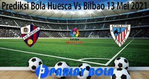 Prediksi Bola Huesca Vs Bilbao 13 Mei 2021