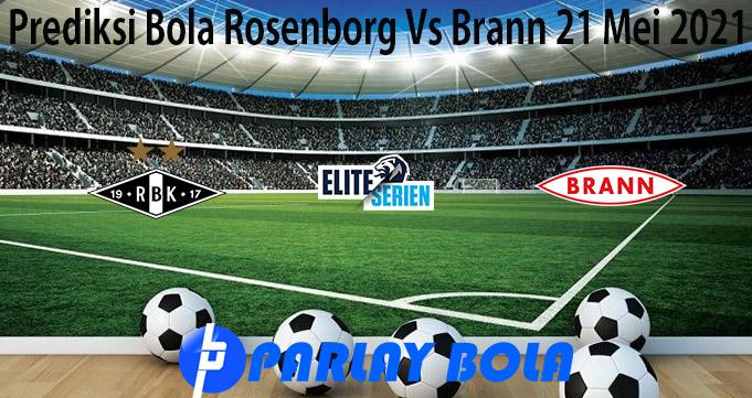 Prediksi Bola Rosenborg Vs Brann 21 Mei 2021