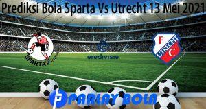 Prediksi Bola Sparta Vs Utrecht 13 Mei 2021