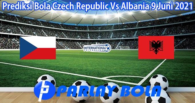 Prediksi Bola Czech Republic Vs Albania 9 Juni 2021