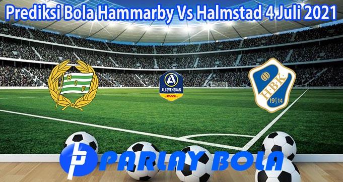 Prediksi Bola Hammarby Vs Halmstad 4 Juli 2021