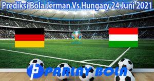 Prediksi Bola Jerman Vs Hungary 24 Juni 2021
