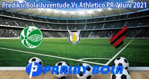 Prediksi Bola Juventude Vs Athletico PR 7 Juni 2021