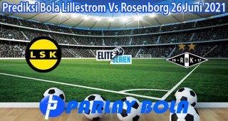 Prediksi Bola Lillestrom Vs Rosenborg 26 Juni 2021