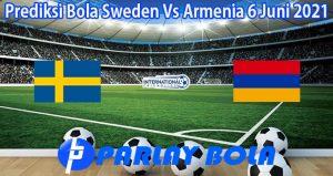 Prediksi Bola Sweden Vs Armenia 6 Juni 2021
