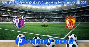 Prediksi Bola Cerezo Osaka Vs Guangzhou Evergrande 6 Juli 2021