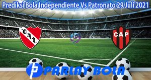 Prediksi Bola Independiente Vs Patronato 29 Juli 2021