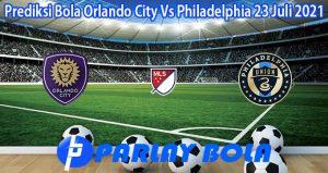 Prediksi Bola Orlando City Vs Philadelphia 23 Juli 2021