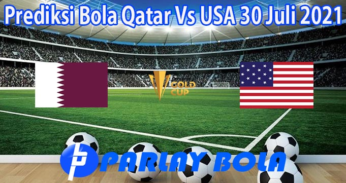 Prediksi Bola Qatar Vs USA 30 Juli 2021