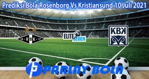 Prediksi Bola Rosenborg Vs Kristiansund 10 Juli 2021
