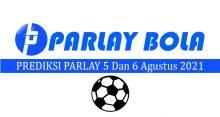 Prediksi Parlay Bola 5 dan 6 Agustus 2021