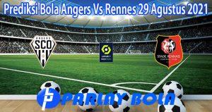 Prediksi Bola Angers Vs Rennes 29 Agustus 2021