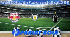 Prediksi Bola Bragantino Vs Atletico Mineiro 30 Agustus 2021