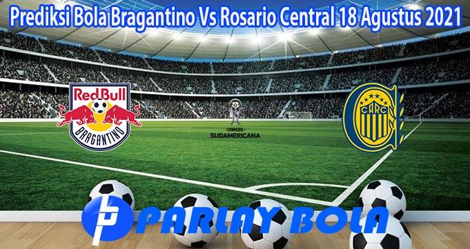 Prediksi Bola Bragantino Vs Rosario Central 18 Agustus 2021
