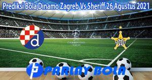 Prediksi Bola Dinamo Zagreb Vs Sheriff 26 Agustus 2021