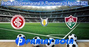 Prediksi Bola Internaconal Vs Fluminense 16 Agustus 2021