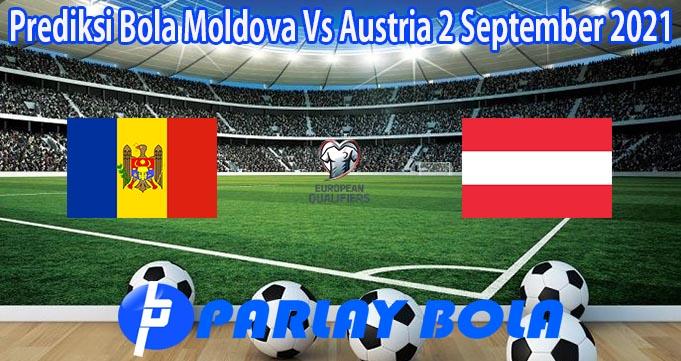 Prediksi Bola Moldova Vs Austria 2 September 2021