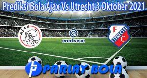 Prediksi Bola Ajax Vs Utrecht 3 Oktober 2021