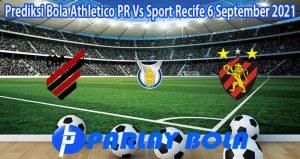 Prediksi Bola Athletico PR Vs Sport Recife 6 September 2021