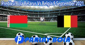 Prediksi Bola Belarus Vs Belgia 9 September 2021
