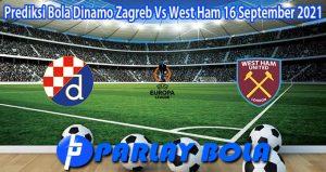 Prediksi Bola Dinamo Zagreb Vs West Ham 16 September 2021