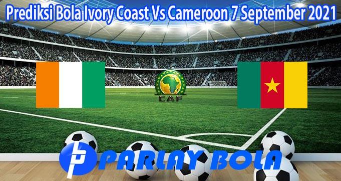 Prediksi Bola Ivory Coast Vs Cameroon 7 September 2021