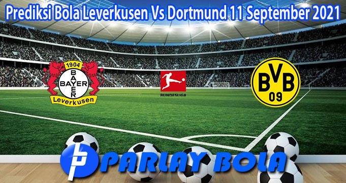 Prediksi Bola Leverkusen Vs Dortmund 11 September 2021